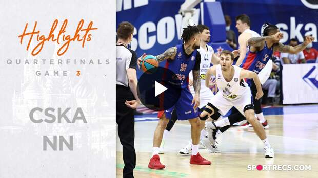 CSKA vs Nizhny Novgorod Highlights Quarterfinals Game 3 | Season 2020-21
