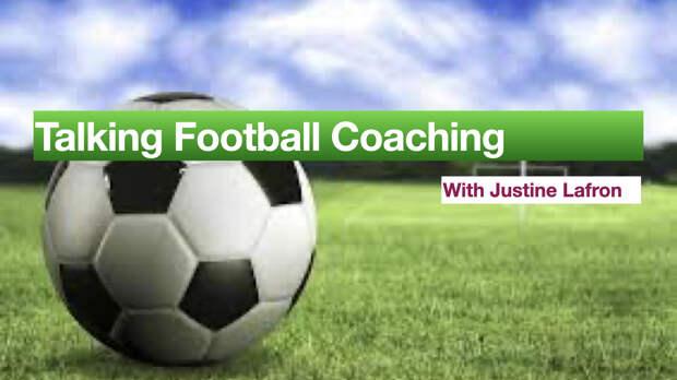 Talking Football Coaching with Justine Lafron