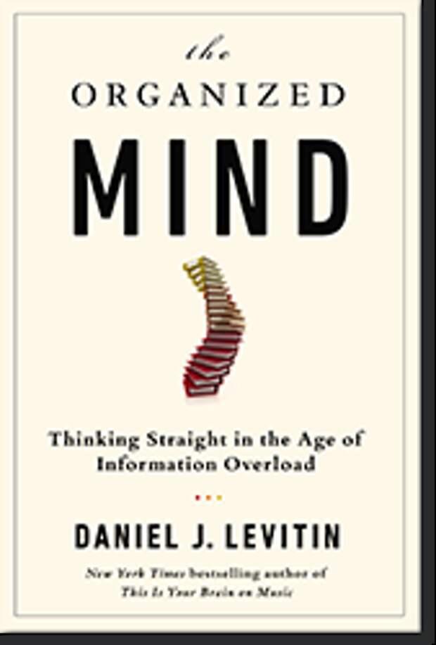Daniel J. Levitin, «The Organized Mind: Thinkin...
