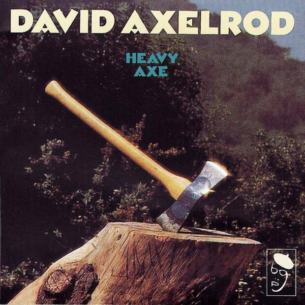 David Axelrod. Heavy Axe 1974