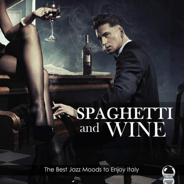 VA - Spaghetti and Wine: The Best Jazz Moods to Enjoy Italy (2016)